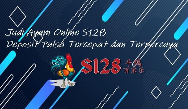 Judi Ayam Online S128 Deposit Pulsa Tercepat dan Terpercaya